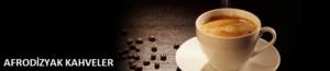 Afrodizyak kahveler
